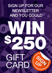 Sign up today for our newsletter and you could win a $250.00 gift card!