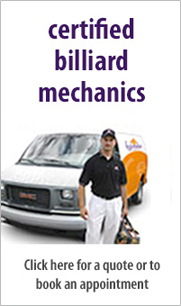 Certified Billiard Mechanics - Click here for a quote or to book an appointment