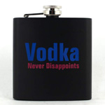 12120 - Bar Flask 6oz ''Vodka Never Disappoints''