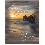 Life is Better At the Beach Tin Sign